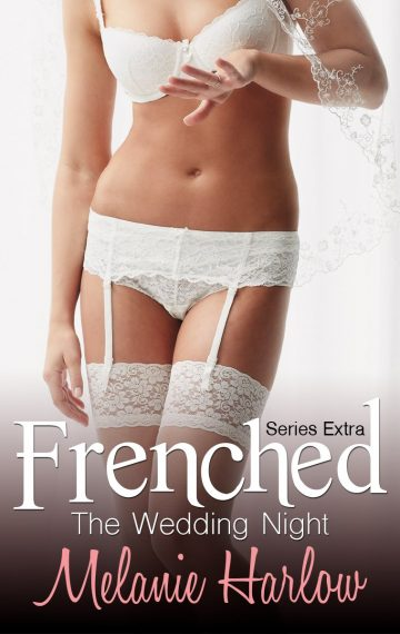 Frenched: The Wedding Night (Mia and Lucas short story)